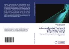 Bookcover of A Comprehensive Treatment of Complex Systems Engineering Design