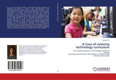 Bookcover of A Case of evolving technology curriculum