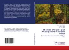 Bookcover of Chemical and Biological Investigations of Dillenia indica
