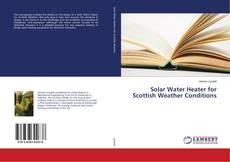 Bookcover of Solar Water Heater for Scottish Weather Conditions