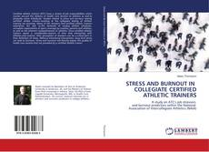 Bookcover of STRESS AND BURNOUT IN COLLEGIATE CERTIFIED ATHLETIC TRAINERS
