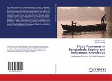 Bookcover of Flood Proneness in Bangladesh: Coping and Indigenous Knowledge