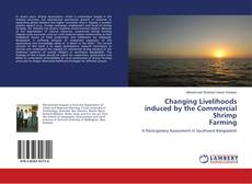 Bookcover of Changing Livelihoods induced by the Commercial Shrimp Farming
