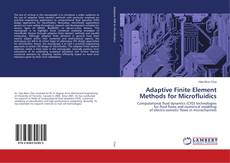 Bookcover of Adaptive Finite Element Methods for Microfluidics