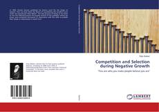 Bookcover of Competition and Selection during Negative Growth