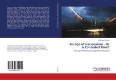 Bookcover of An Age of Nationalism - Or a Contested Time?