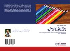 Bookcover of Writing Our Way 'Out' of the Margins