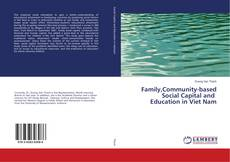 Bookcover of Family,Community-based Social Capital and Education in Viet Nam