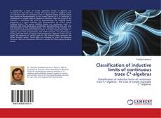 Classification of inductive limits of continuous trace C*-algebras kitap kapağı