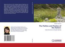 Bookcover of The Politics and Poetics of the Nation: