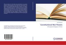 Bookcover of Constitutional War Powers