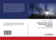 Bookcover of A Mobile Solar Power Generation System Prototype