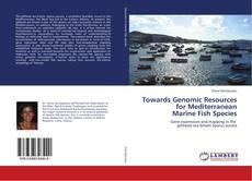 Bookcover of Towards Genomic Resources for Mediterranean Marine Fish Species