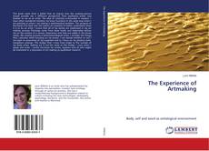 Bookcover of The Experience of Artmaking