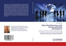 Bookcover of Data Warehousing with Service-oriented Architecture