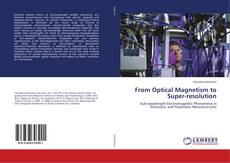 Bookcover of From Optical Magnetism to Super-resolution