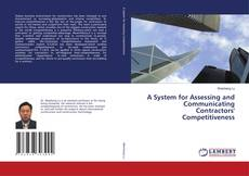 Bookcover of A System for Assessing and Communicating Contractors' Competitiveness