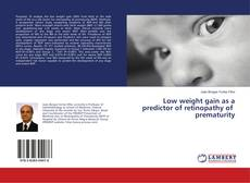 Buchcover von Low weight gain as a predictor of retinopathy of  prematurity
