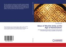 Обложка Ideas of Muslim Unity at the Age of Nationalism: