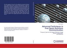 Bookcover of Advanced Techniques in Free Space Quantum Communication