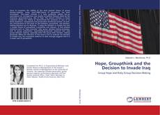 Bookcover of Hope, Groupthink and the Decision to Invade Iraq