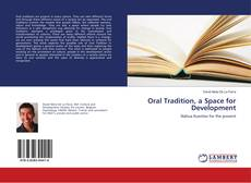 Bookcover of Oral Tradition, a Space for Development