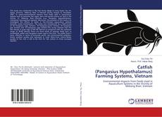 Bookcover of Catfish (Pangasius Hypothalamus) Farming Systems, Vietnam