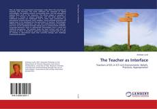 Bookcover of The Teacher as Interface
