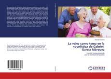 Bookcover of La vejez como tema en la novelística de Gabriel García Márquez