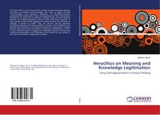 Обложка Heraclitus on Meaning and Knowledge Legitimation