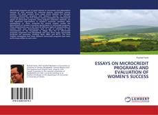 Bookcover of ESSAYS ON MICROCREDIT PROGRAMS AND EVALUATION OF WOMEN'S SUCCESS