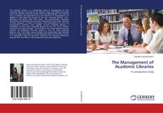 Bookcover of The Management of Academic Libraries