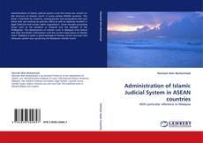 Capa do livro de Administration of Islamic Judicial System in ASEAN countries