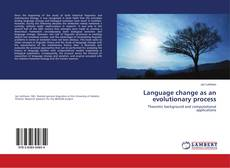 Bookcover of Language change as an evolutionary process