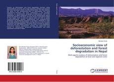 Couverture de Socioeconomic view of deforestation and forest degradation in Nepal