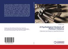 Bookcover of A Psychological Analysis of Political Violence