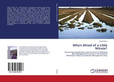 Bookcover of Who's Afraid of a Little Nitrate?