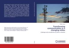 Bookcover of Transforming communication in a changing milieu