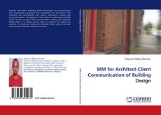 Bookcover of BIM for Architect-Client Communication of Building Design