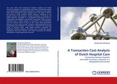 Обложка A Transaction Cost Analysis of Dutch Hospital Care