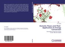 Bookcover of Osmotic Flows and Their   Application to Energy Conversion