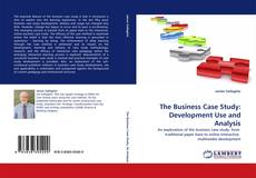 Couverture de The Business Case Study: Development Use and Analysis