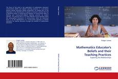 Bookcover of Mathematics Educator's Beliefs and their Teaching Practices