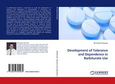 Development of Tolerance and Dependence in Barbiturate Use kitap kapağı