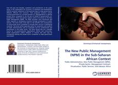 Buchcover von The New Public Management (NPM) in  the Sub-Saharan African Context