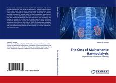 Bookcover of The Cost of Maintenance Haemodialysis