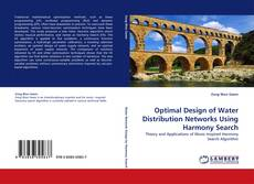 Bookcover of Optimal Design of Water Distribution Networks Using Harmony Search