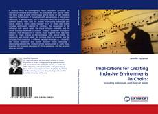 Bookcover of Implications for Creating Inclusive Environments in Choirs: