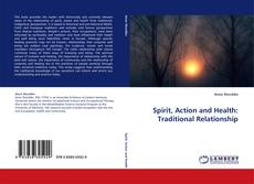 Bookcover of Spirit, Action and Health: Traditional Relationship