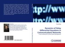 Couverture de Dynamics of Delay Differential Equations in Communications Networks